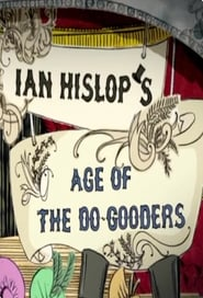 Ian Hislops Age Of The DoGooders Poster