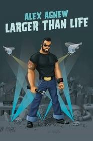 Alex Agnew Larger than Life Poster