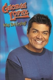 George Lopez Why You Crying Poster