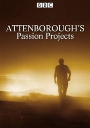 Attenboroughs Passion Projects Poster