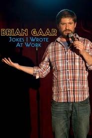 Brian Gaar Jokes I Wrote At Work