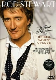 Rod Stewart  It Had to Be You The Great American Songbook Poster