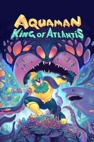 Aquaman King of Atlantis Poster