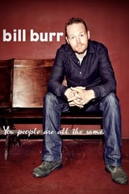 Streaming sources for Bill Burr You People Are All the Same