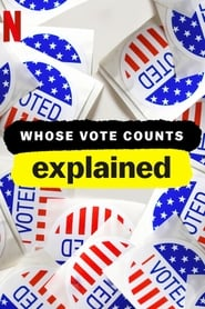 Streaming sources for Whose Vote Counts Explained
