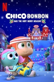 Streaming sources for Chico Bon Bon and the Very Berry Holiday