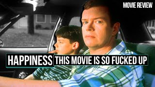 HAPPINESS IS SO DECEPTIVE A Happiness Movie Review Todd Solondz Movie Review
