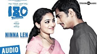 180 Songs  Telugu  Ninna Len Song  Siddharth Priya Anand Nithya Menen  Sharreth