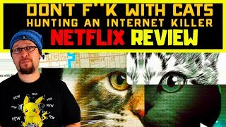 Dont Fk With Cats Hunting an Internet Killer Netflix Review