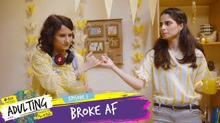 Dice Media  Adulting  Web Series  S01E01  Broke AF