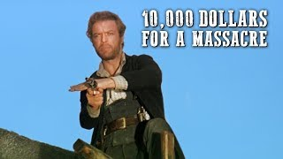 10000 Dollars for a Massacre  WESTERN MOVIE  Free Film  Full Length  Cowboy Films  English