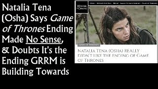 Natalia Tena Osha Says Game of Thrones Ending Made No Sense