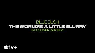 Billie Eilish The Worlds A Little Blurry  Announcement  Apple TV
