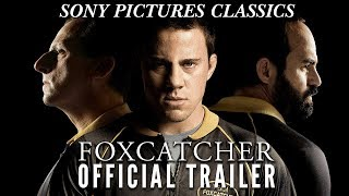 Foxcatcher Official Trailer HD 2014