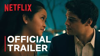 To All The Boys Always and Forever  Official Trailer  Noah Centineo Lana Condor  Netflix India