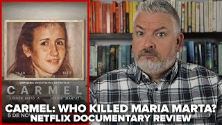 Carmel Who Killed Maria Marta 2020 Netflix Documentary Series Review