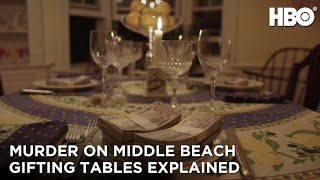 Murder On Middle Beach Gifting Tables Explained  HBO