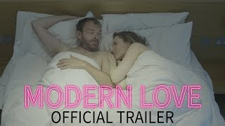Modern Love Official Trailer 2018