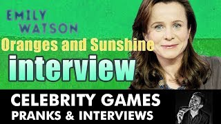 Actress Emily Watson Interview Oranges and Sunshine Exclusive