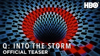 Q Into the Storm  Official Teaser  HBO