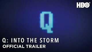 Q Into the Storm 2021  Official Trailer  HBO