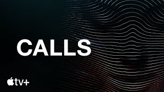 Calls  Official Trailer  Apple TV