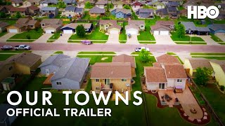 Our Towns 2021 Official Trailer  HBO