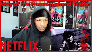 The Way of The Househusband  NETFLIX ANIME  TRAILER REACTION