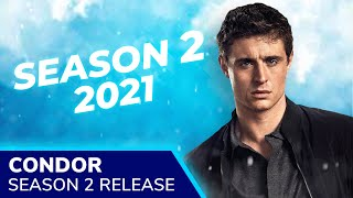 CONDOR Season 2 Returns in Late 2021 on EPIX with Max Irons Constance Zimmer  Toby Leonard Moore