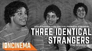 Tim Wardles Three Identical Strangers  2018 Sundance Film Festival World Premiere QA