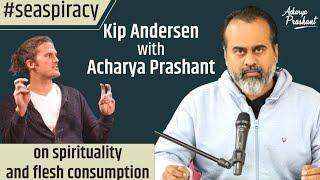 Acharya Prashant interviewed by Kip Andersen Seaspiracy Spirituality and flesh consumption