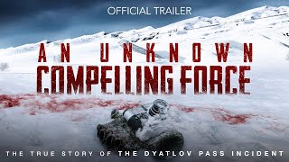 An Unknown Compelling Force 2021  Official Trailer HD