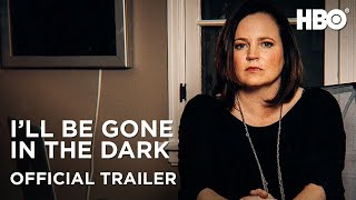 Ill Be Gone In the Dark Special Episode Official Trailer  HBO