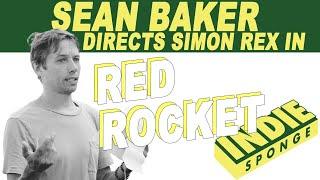 Sean Baker Directs Red Rocket IndieSponge Topic