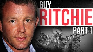GUY RITCHIE The Story Part 1 Lock Stock and Two Smoking Barrels Snatch RocknRolla