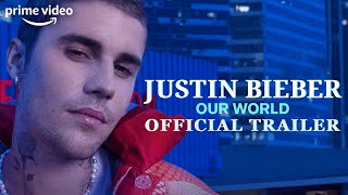 Justin Bieber Our World Official Trailer Prime Video
