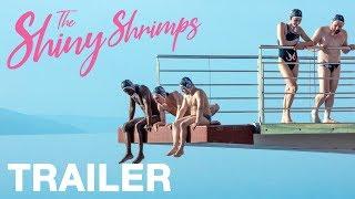 THE SHINY SHRIMPS  Exclusive UK Trailer  Peccadillo